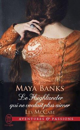 Couverture du livre : Les McCabe, Tome 3 : Le Highlander qui ne voulait plus aimer