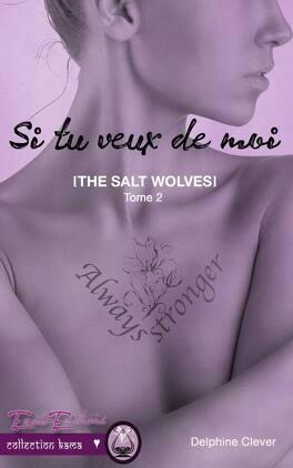 Couverture du livre : The Salt Wolves, tome 2 : Si tu veux de moi