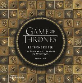 Couverture du livre : Game of thrones, Le trône de fer : Les maisons suzeraines de westeros
