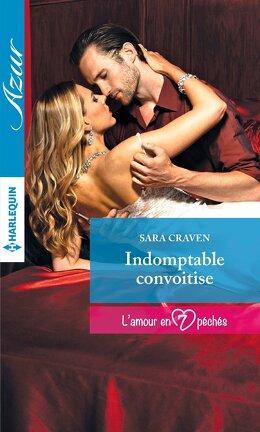 Couverture du livre : L'amour en 7 péchés, Tome 7 : Indomptable convoitise