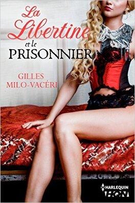 Couverture du livre : La libertine et le prisonnier