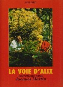 Couverture du livre : La voie d'Alix : entretiens avec Jacques Martin
