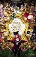 Alice - De L'autre côté du miroir - Le roman du film