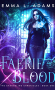 The Changeling Chronicles, Tome 1 : Faerie Blood
