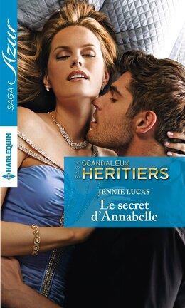 Couverture du livre : Scandaleux héritiers, Tome 7 : Le secret d'Annabelle