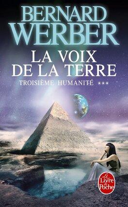 Couverture du livre : Troisième humanité, tome 3 : La voix de la Terre