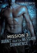 Quand la mission se termine, tome 3 :  Avant que la mission commence