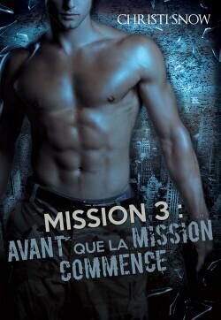 Couverture du livre : Quand la mission se termine, tome 3 :  Avant que la mission commence