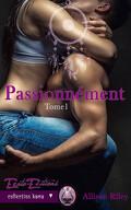 Passionnément, Tome 1
