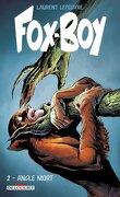 Fox-Boy T2: Angle mort