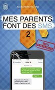 Mes parents font des SMS, tome 2