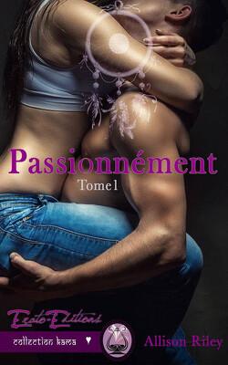 Couverture de Passionnément, Tome 1