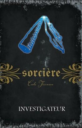 Couverture du livre : Sorcière, Tome 10 : Investigateur