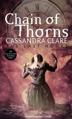 Couverture du livre : The Last Hours, Tome 3 : Chain of Thorns