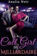 La Call Girl du Milliardaire Vol. 1 Secrets et Désirs