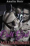 La Call Girl du Milliardaire Vol. 2 Plaisirs et Soumissions
