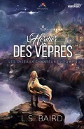 Les Oiseaux Chanteurs, Tome 1 : L'Héritier des Vêpres