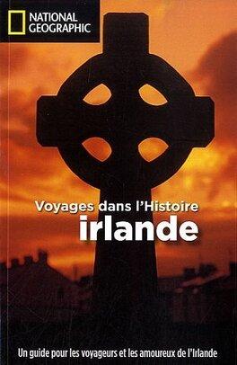 Couverture du livre : Voyages dans l'histoire : Irlande