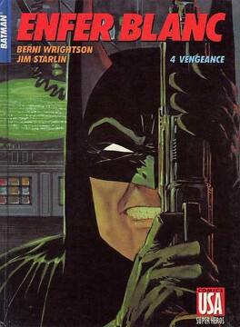 Couverture du livre : Batman - Enfer Blanc, Tome 4 : Vengeance