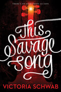 Monsters of Verity, tome 1 : This Savage Song