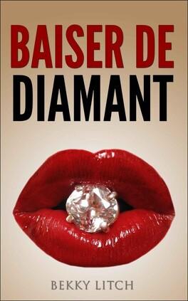 Couverture du livre : Baiser de diamant - Volume 1: Les aventures de Lily