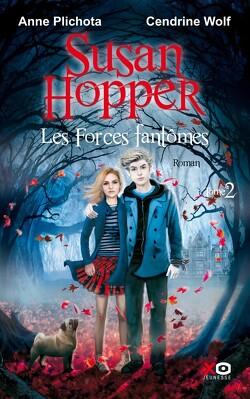 Couverture de Susan Hopper, Tome 2 : Les Forces fantômes