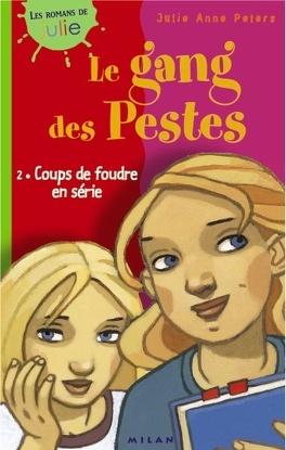 Couverture du livre : Le gang des pestes, tome 2: coups de foudre en série