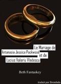 Comment se débarrasser d'un vampire amoureux, Tome 1.5 : Le Mariage d'Antanasia Jessica Parkwood et Lucius Valeriu Vladescu
