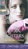 Les SBC Fighters, Tome 3 : Le dernier combat