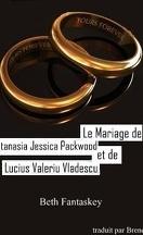 Comment se débarrasser d'un vampire amoureux, Tome 1,5 : Le Mariage d'Antanasia Jessica Parkwood et Lucius Valeriu Vladescu