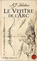 La Trilogie Loredan, Tome 2 : Le Ventre de l'Arc