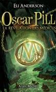 Oscar Pill, Tome 1 : La Révélation des Médicus
