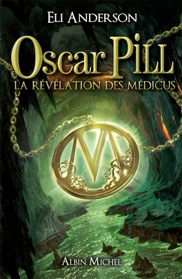 Couverture du livre : Oscar Pill, Tome 1 : La Révélation des Médicus