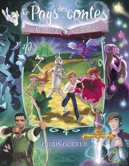 Couverture du livre : Le Pays des contes, Tome 4 : Au-delà des royaumes
