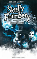 Skully Fourbery, tome 3: Skully Fourbery contre les Sans-Visage