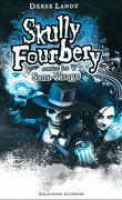 Skully Fourbery, tome 3: Skully Fourbery contre les Sans-Visage
