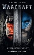 World of Warcraft - Le roman du film