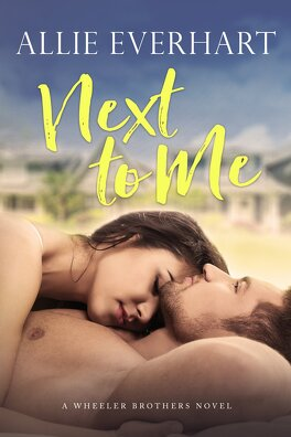 Couverture du livre : Wheeler Brothers, Tome 1 : Next to Me