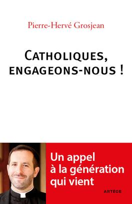 Couverture du livre : Catholiques, engageons-nous !