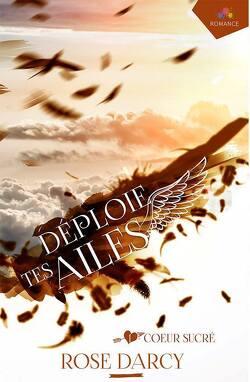 Couverture de Déploie tes ailes, tome 1 : Coeur sucré