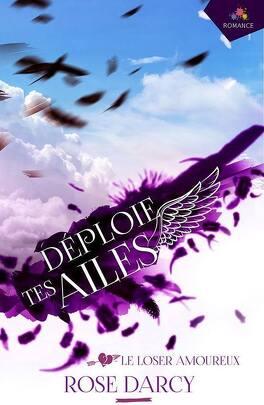 Couverture du livre : Déploie tes ailes, tome 2 : Le loser amoureux