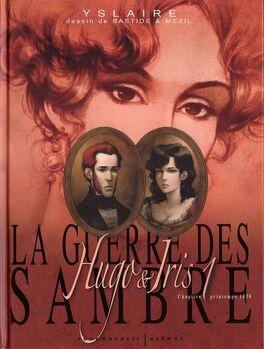 Couverture du livre : La Guerre des Sambre - Hugo & Iris, Chapitre 1 - Printemps 1830 : Le mariage d'Hugo
