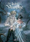 My Lady Vampire, tome 1 : Deviens ma proie