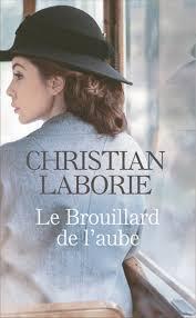 Le Brouillard De L Aube Livre De Christian Laborie