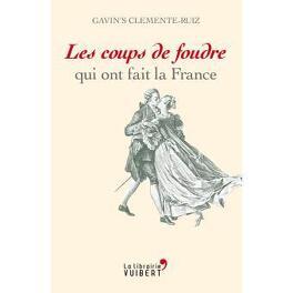 Couverture du livre : Les coups de foudre qui ont fait la France