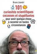 101 curiositées scientifiques cocasses et stupéfiantes