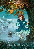 Fairy Oak, Tome 2 : Le Sort de l'obscurité