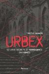 couverture Urbex : 50 lieux secrets et abandonnés en France