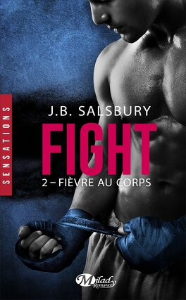Couverture du livre : Fight, Tome 2 : Fièvre au corps