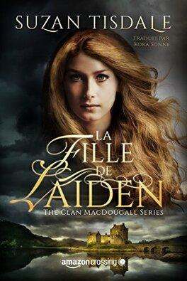 Couverture du livre : Le Clan MacDougall, Tome 1 : La fille de Laiden